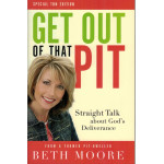 GET OUT OF THAT PIT - BETH MOORE
