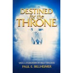 DESTINED FOR THE THRONE – PAUL E. BILLHEIMER