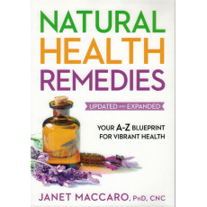 NATURAL HEALTH REMEDIES UPDATED AND EXPANDED - DR. JANET MACCARO