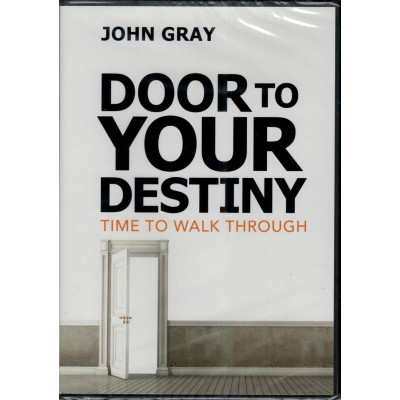 DOOR TO YOUR DESTINY - JOHN GRAY