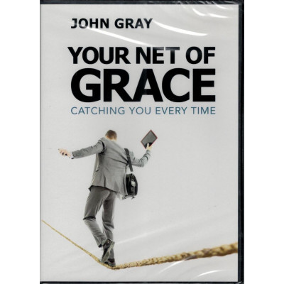 YOUR NET OF GRACE - JOHN GRAY