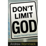 DON'T LIMIT GOD - ANDREW WOMMACK
