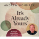 IT'S ALREADY YOURS - ANDREW WOMMACK