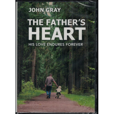 THE FATHER'S HEART - JOHN GRAY