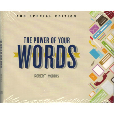 THE POWER OF YOUR WORDS - ROBERT MORRIS
