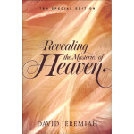 REVEALING THE MYSTERIES OF HEAVEN - DAVID JEREMIAH