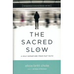 THE SACRED SLOW - ALICIA BRITT CHOLE