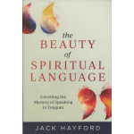 THE BEAUTY OF SPIRITUAL LANGUAGE (2018) - JACK HAYFORD