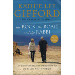 THE ROCK, THE ROAD AND THE RABBI - KATHIE LEE GIFFORD