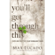 YOU'LL GET THROUGH THIS -  MAX LUCADO (LAST ONE)