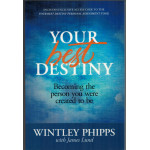 YOUR BEST DESTINY - WINTLEY PHIPPS WITH JAMES LUND (LAST ONE)
