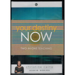 YOUR DESTINY NOW (TWO-IN-ONE TEACHING) - CHRISTINE CAINE